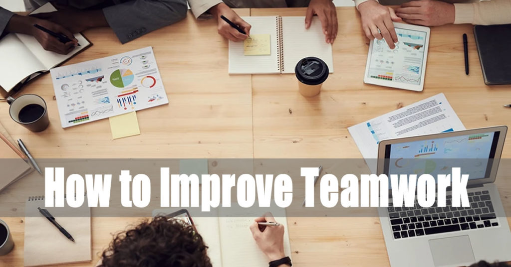 How to Improve Teamwork at Your Company