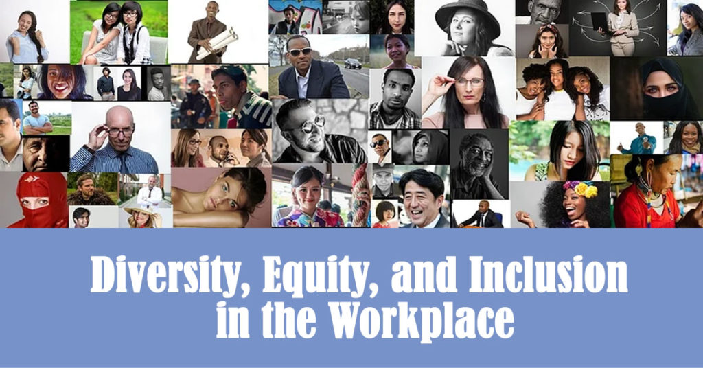 Diversity, Equity, and Inclusion in the Workplace